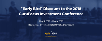 """Early Bird"" Discount to the 2018 GuruFocus Investment Conference"